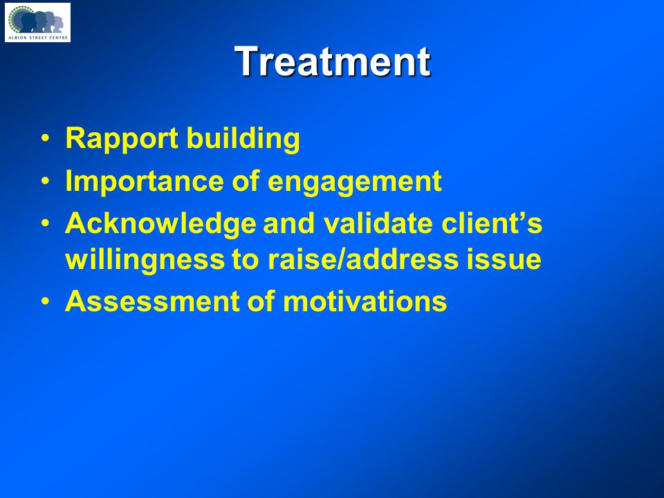 Treatment Rapport building Importance of engagement