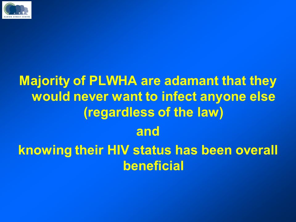 knowing their HIV status has been overall beneficial