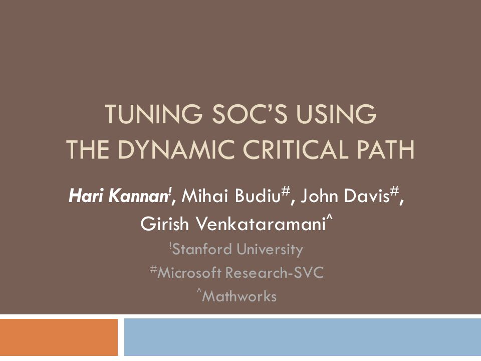 TUNING SOC'S USING THE DYNAMIC CRITICAL PATH