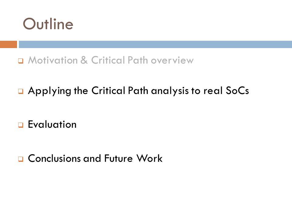 Outline Motivation & Critical Path overview