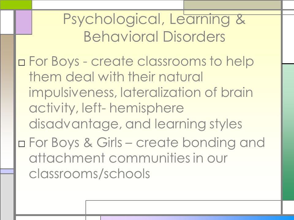Psychological, Learning & Behavioral Disorders