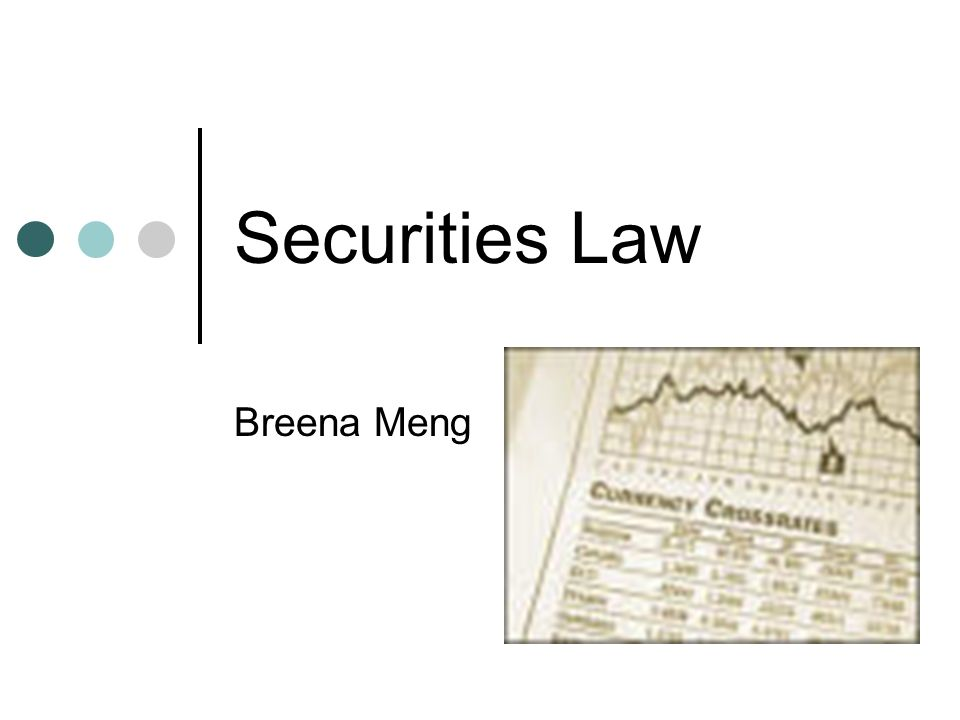 Securities Law Breena Meng