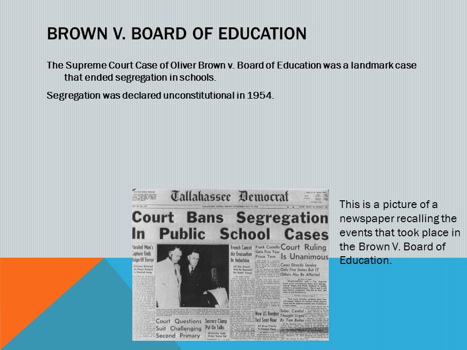 a history of the brown vs the board of education case About these resources re-enactment - use a readers theater format to re-enact the case history of brown vboard of education - learn about the background and similar cases.