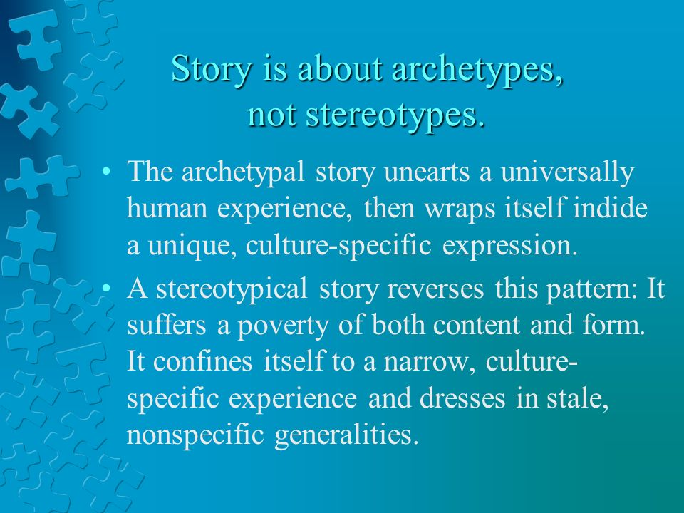 Story is about archetypes, not stereotypes.