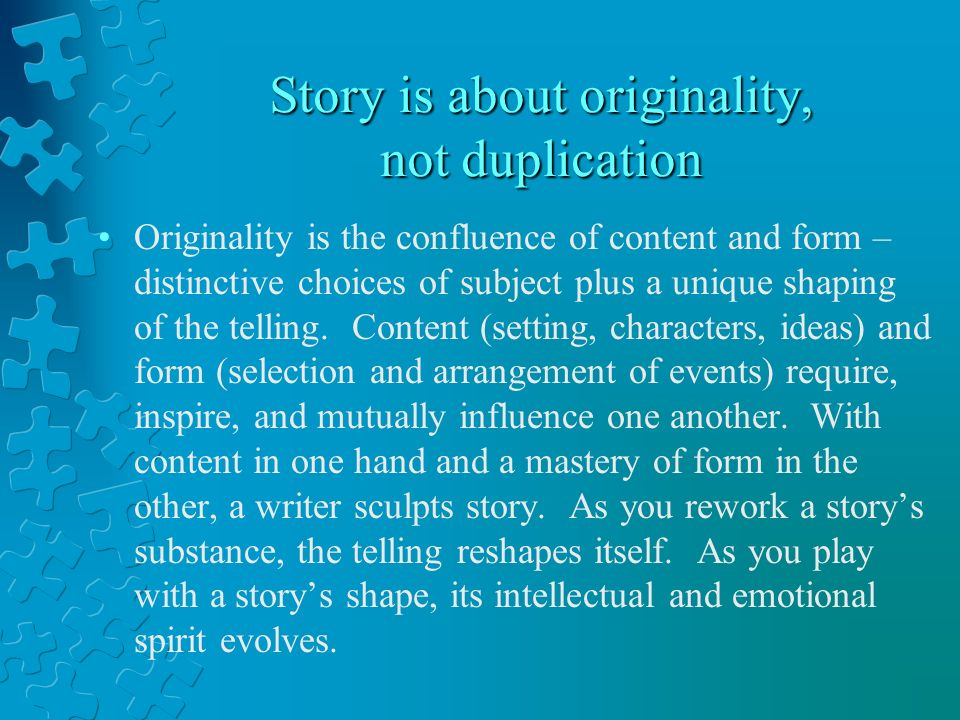 Story is about originality, not duplication