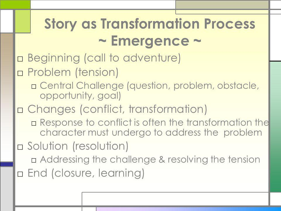 Story as Transformation Process ~ Emergence ~