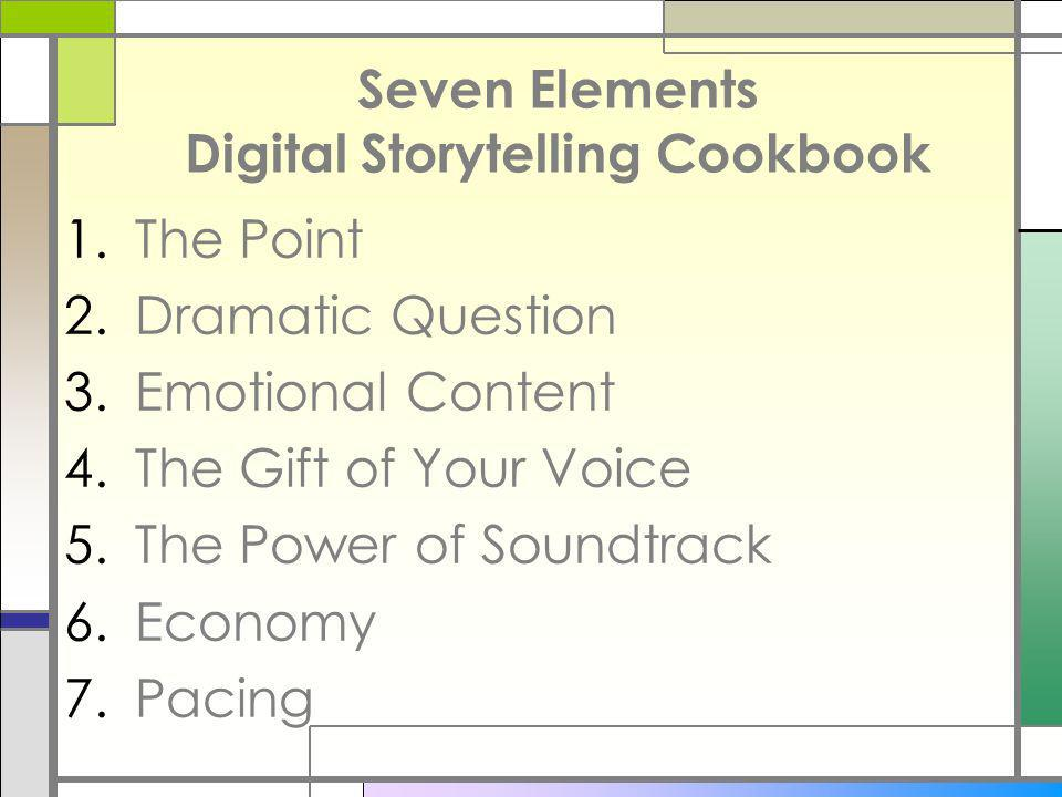 Seven Elements Digital Storytelling Cookbook