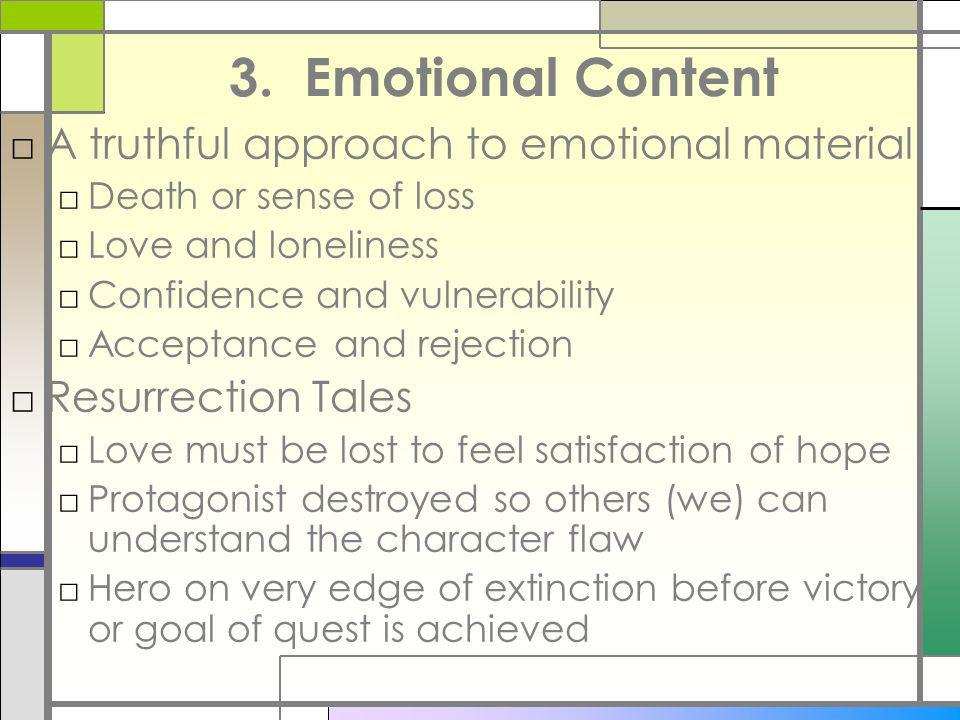 3. Emotional Content A truthful approach to emotional material
