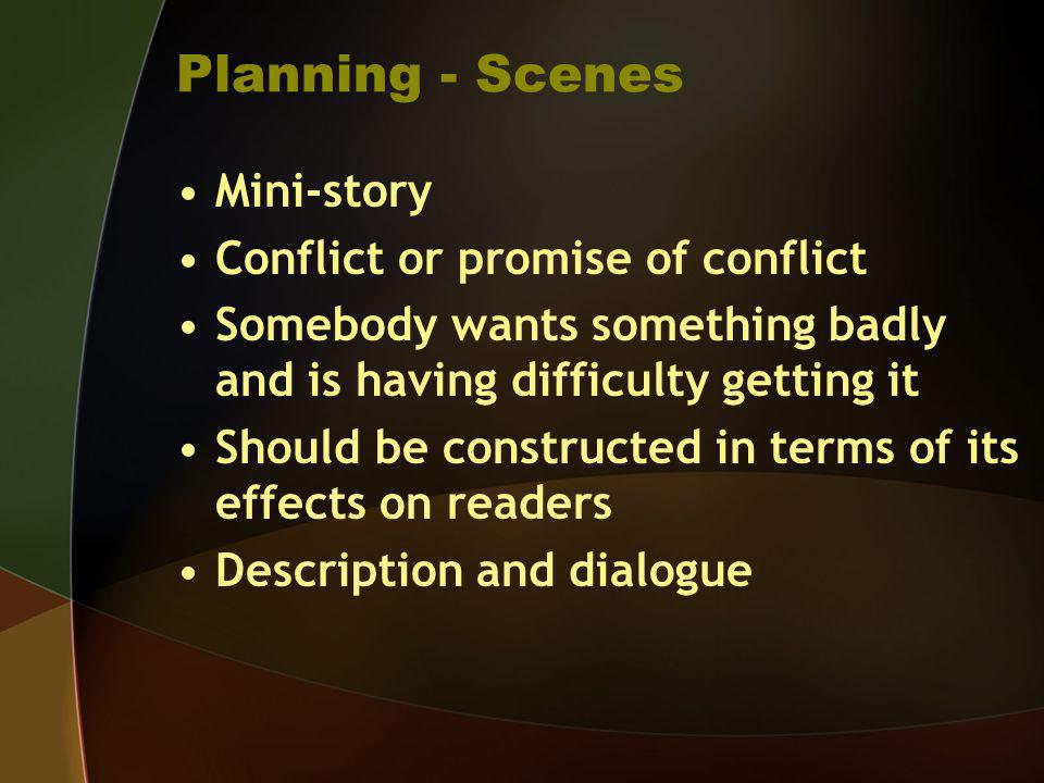 Planning - Scenes Mini-story Conflict or promise of conflict