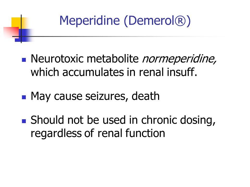 Meperidine (Demerol®)