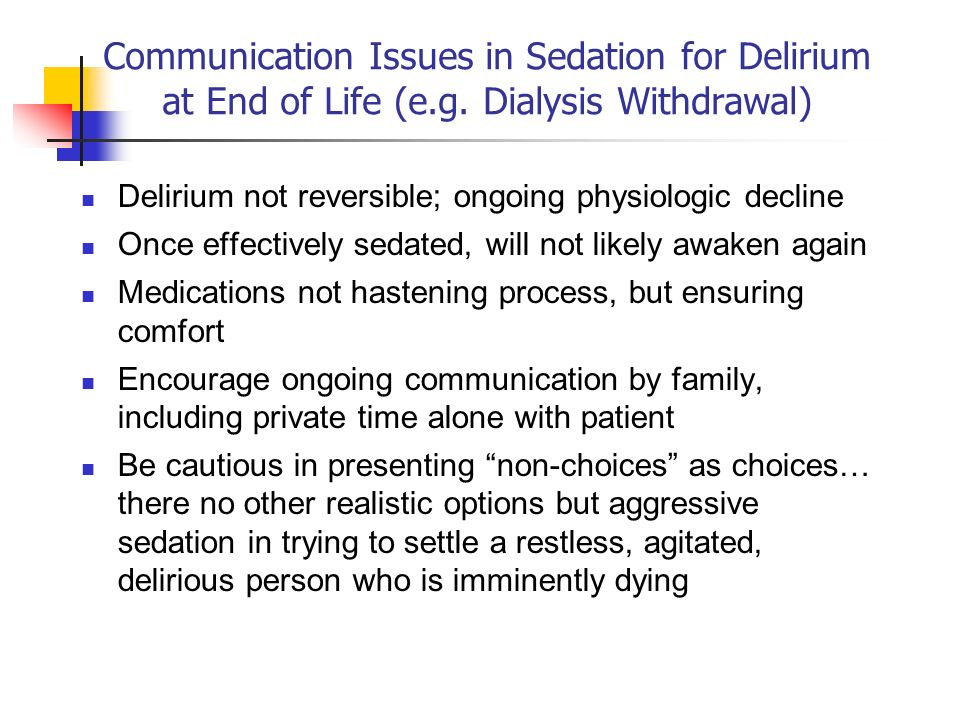 Communication Issues in Sedation for Delirium at End of Life (e. g
