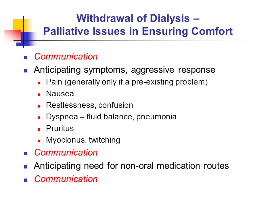 Withdrawal of Dialysis – Palliative Issues in Ensuring Comfort