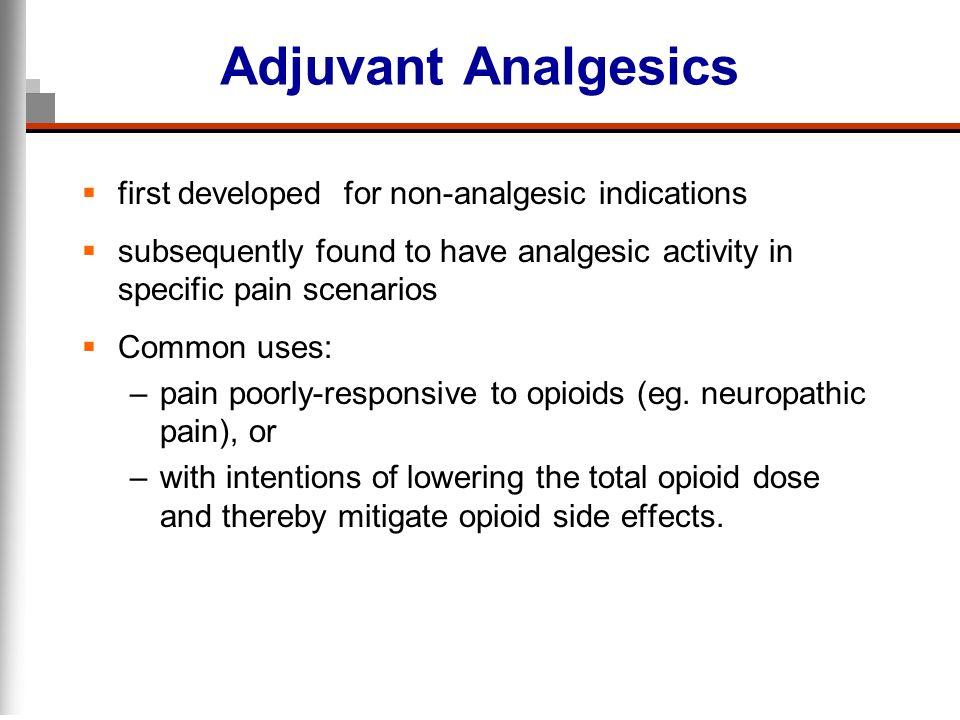 Adjuvant Analgesics first developed for non-analgesic indications