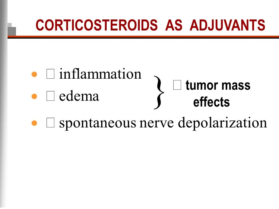 } CORTICOSTEROIDS AS ADJUVANTS ¯ inflammation ¯ edema