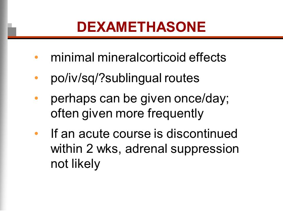 DEXAMETHASONE minimal mineralcorticoid effects