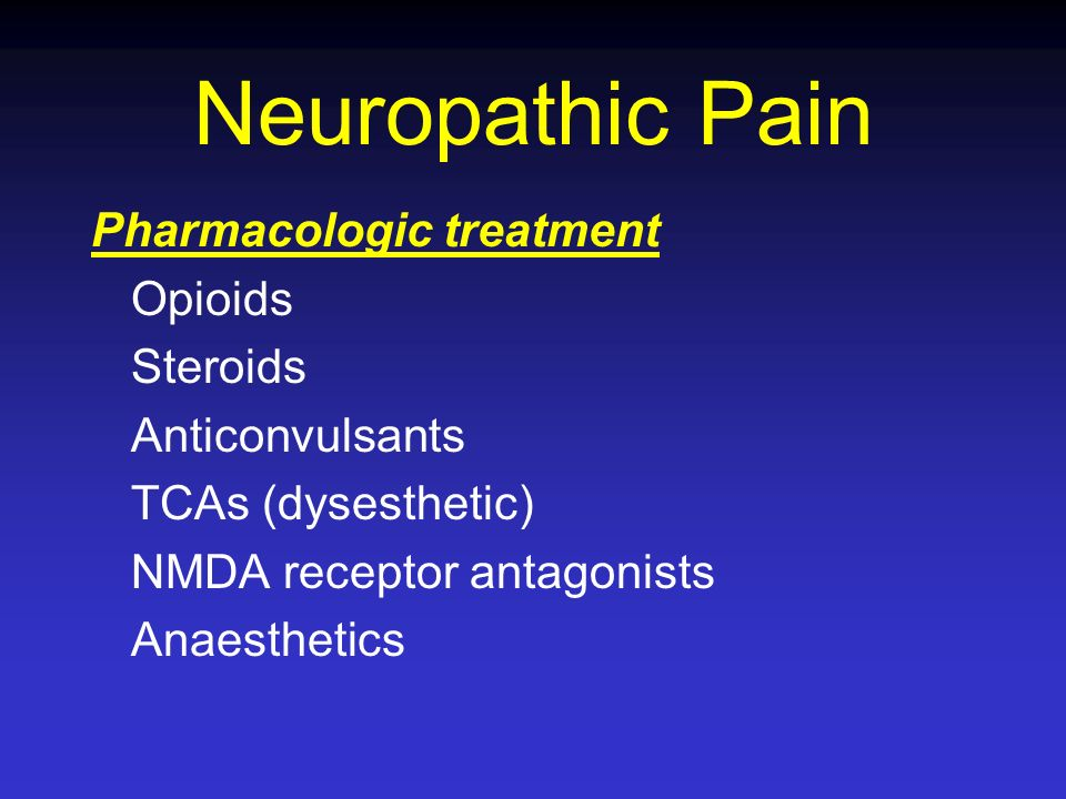 Neuropathic Pain Pharmacologic treatment Opioids Steroids