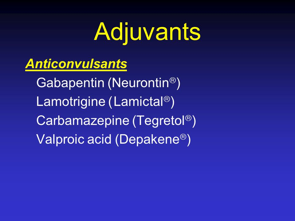 Adjuvants Anticonvulsants Gabapentin (Neurontin)