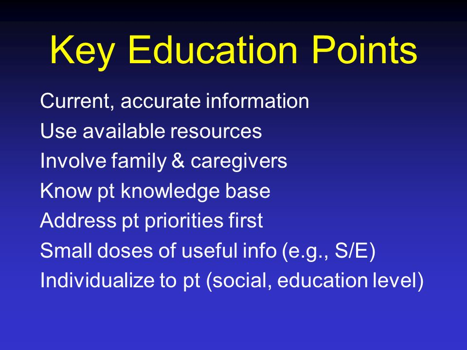 Key Education Points Current, accurate information