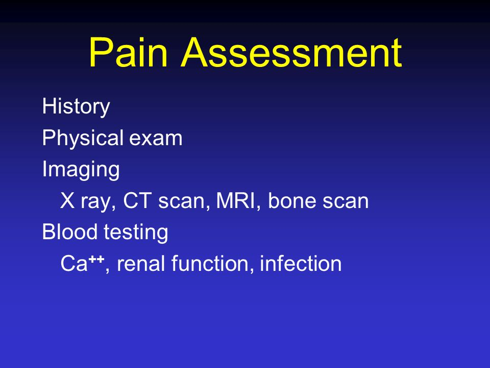 Pain Assessment History Physical exam Imaging