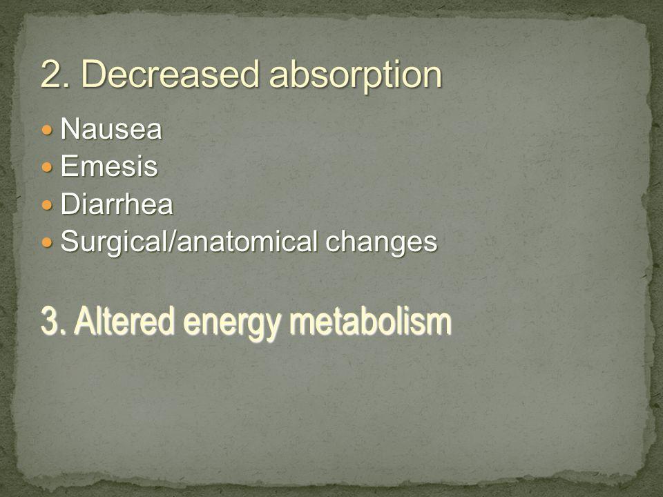 3. Altered energy metabolism
