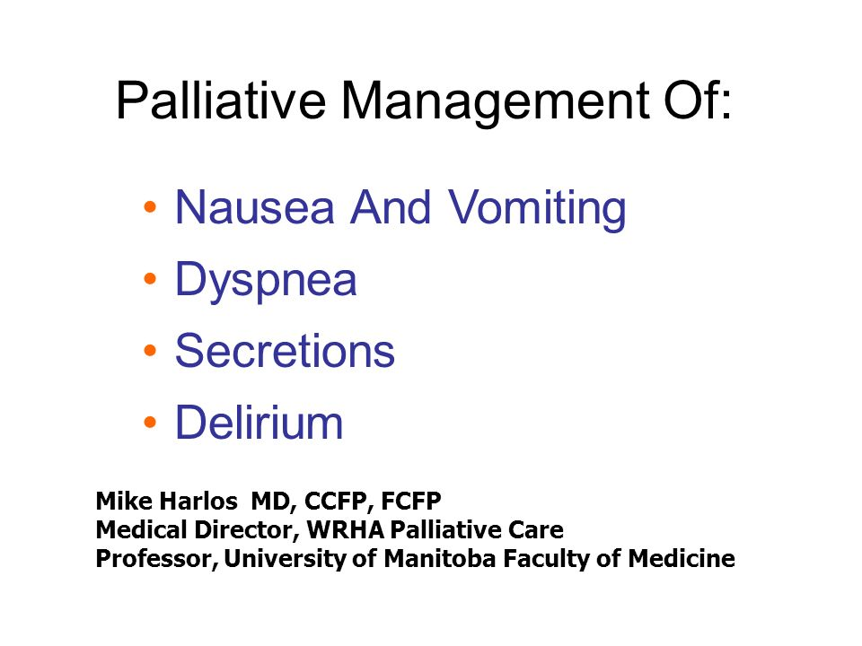 Palliative Management Of:
