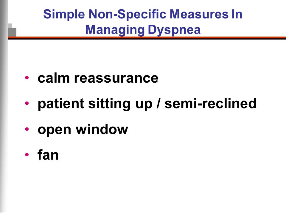 Simple Non-Specific Measures In Managing Dyspnea