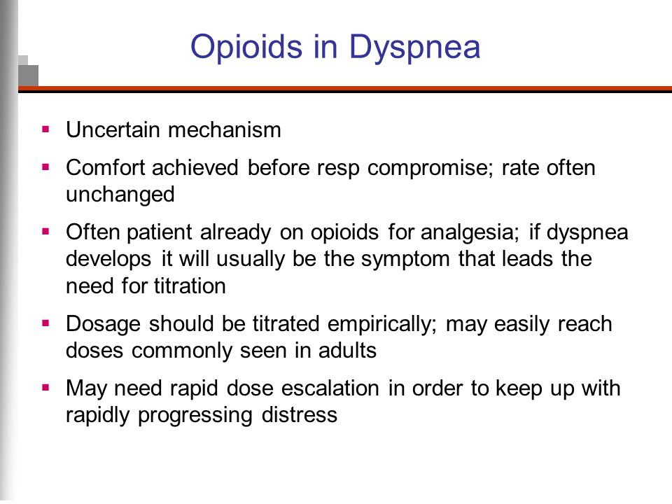 Opioids in Dyspnea Uncertain mechanism