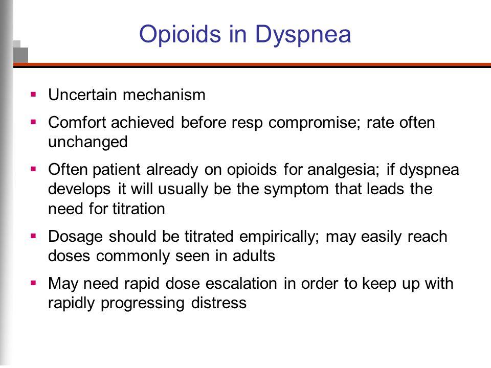 Opioids in Dyspnea Uncertain mechanism
