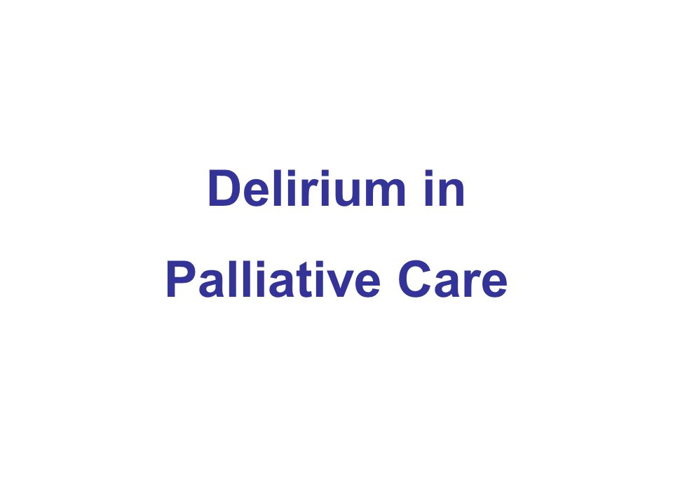 Delirium in Palliative Care