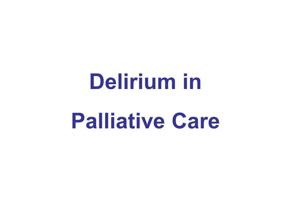 Delirium in Palliative Care