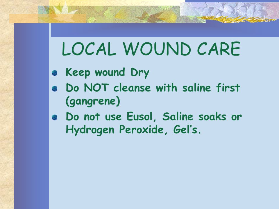 LOCAL WOUND CARE Keep wound Dry