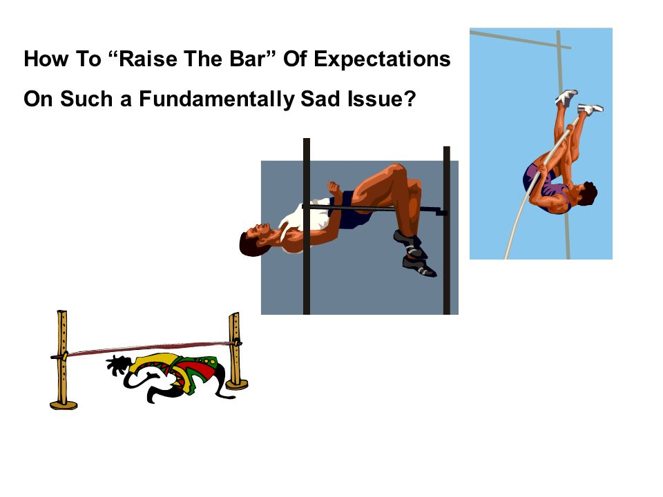 How To Raise The Bar Of Expectations