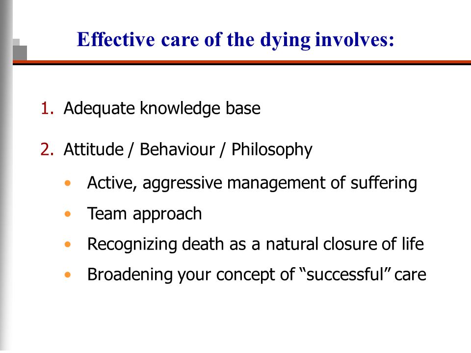 Effective care of the dying involves: