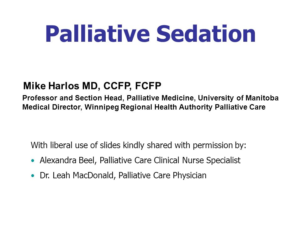 Palliative Sedation Mike Harlos MD, CCFP, FCFP