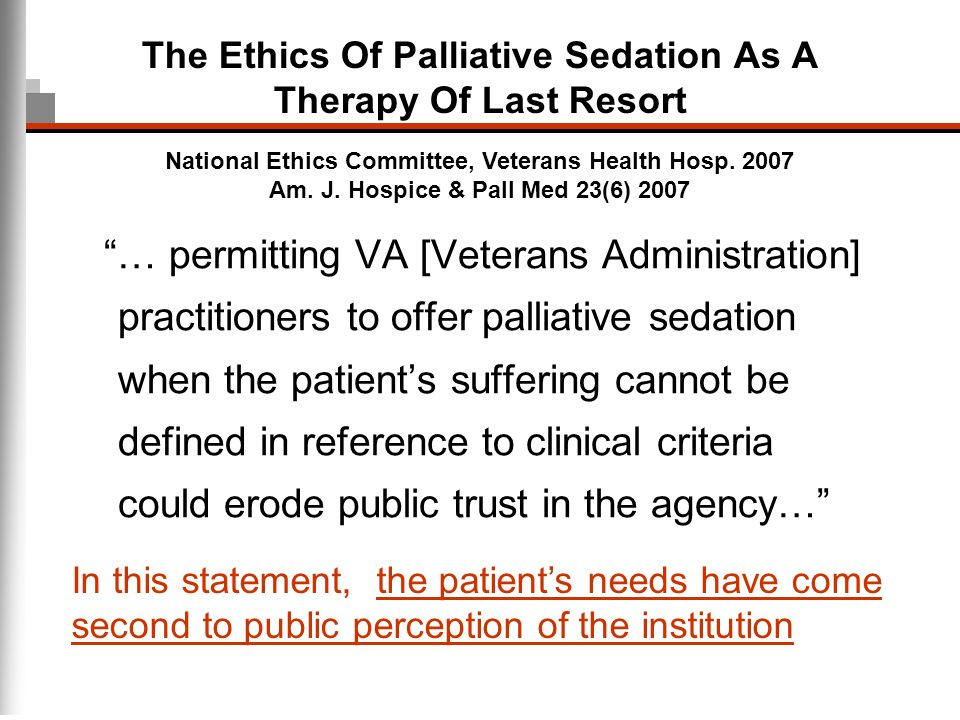 The Ethics Of Palliative Sedation As A Therapy Of Last Resort