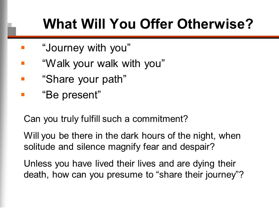 What Will You Offer Otherwise
