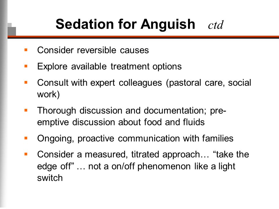 Sedation for Anguish ctd