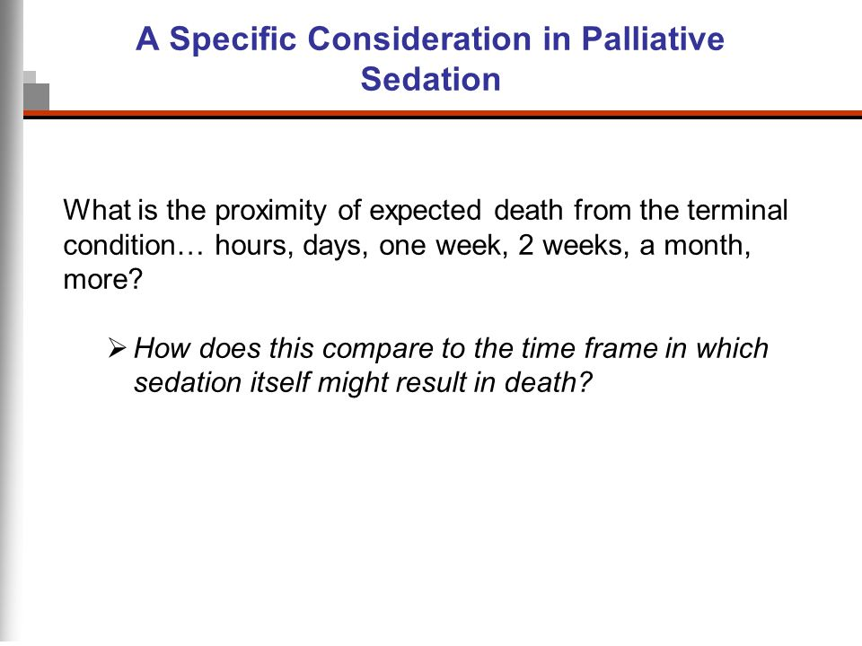 A Specific Consideration in Palliative Sedation
