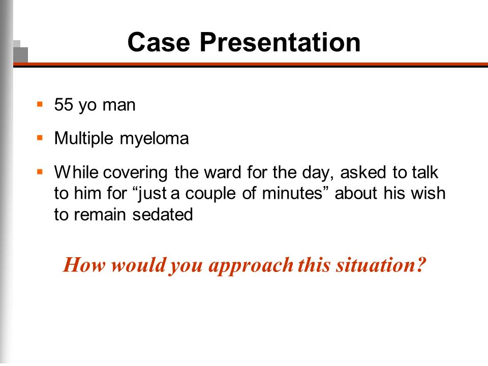 Case Presentation How would you approach this situation 55 yo man