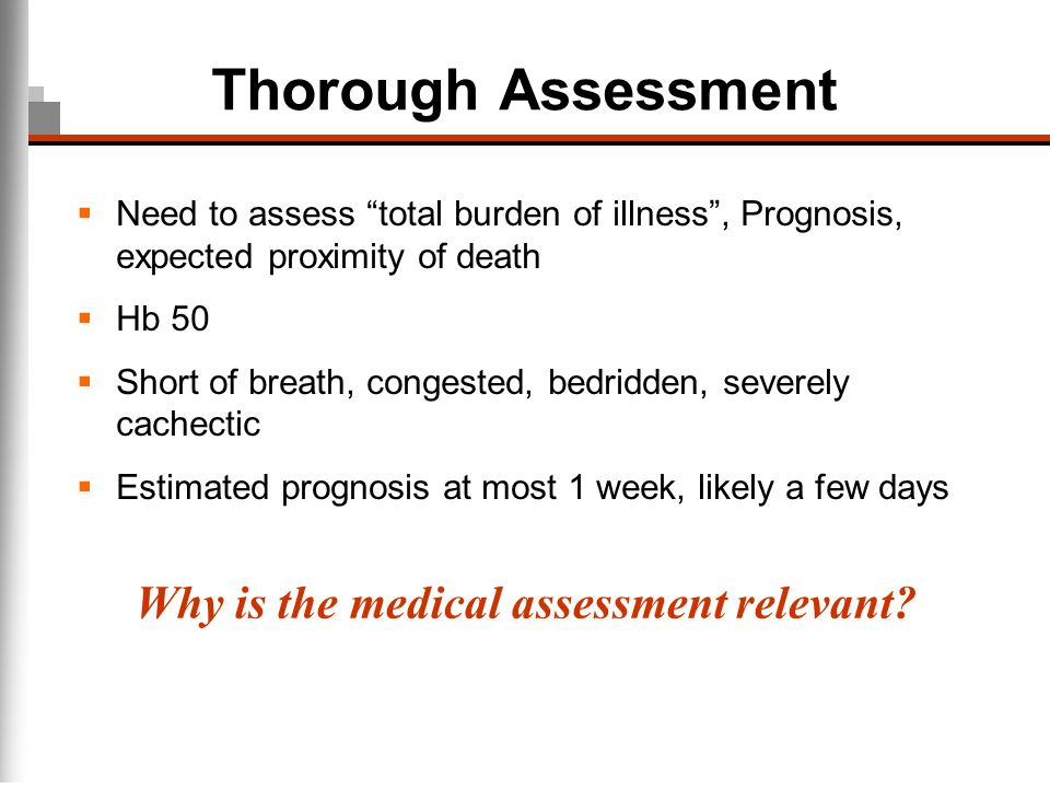 Thorough Assessment Why is the medical assessment relevant