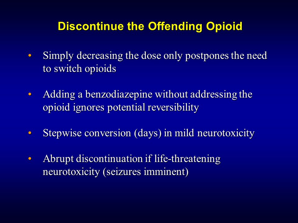 Discontinue the Offending Opioid