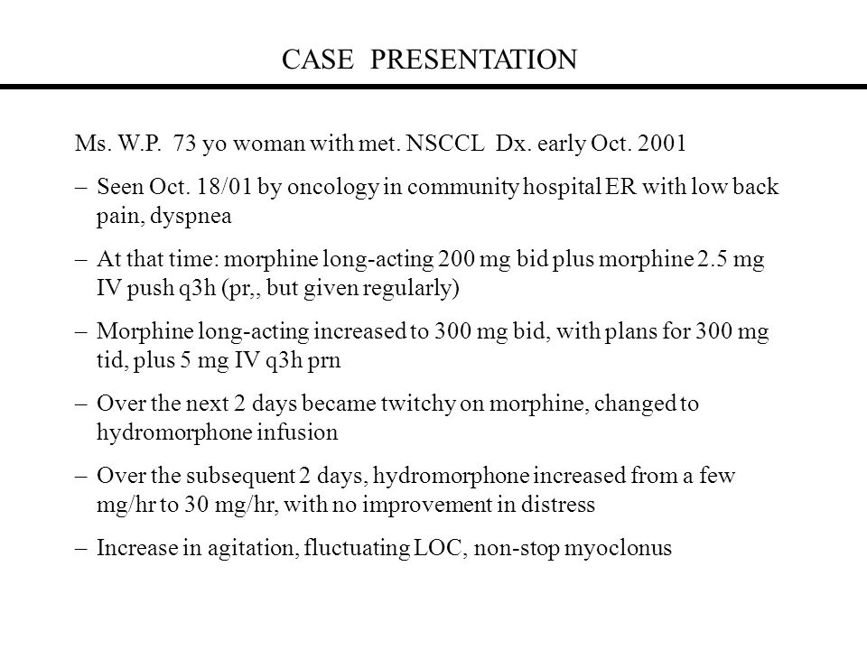 CASE PRESENTATION Ms. W.P. 73 yo woman with met. NSCCL Dx. early Oct. 2001.