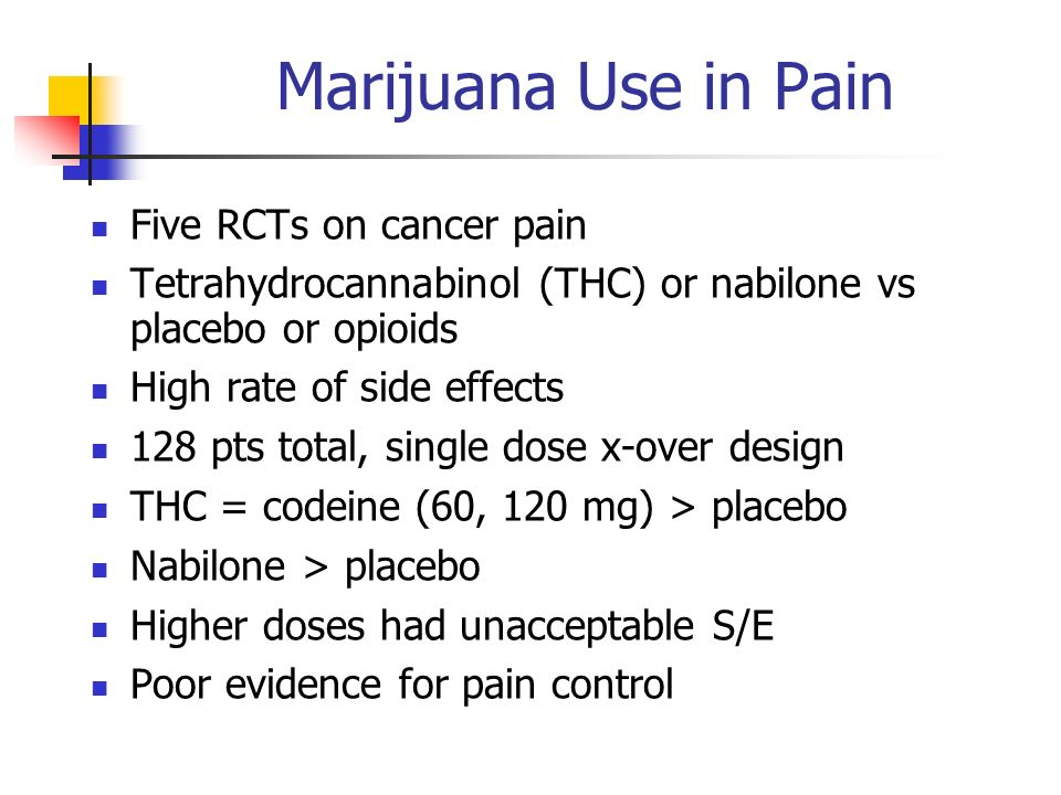 Marijuana Use in Pain Five RCTs on cancer pain