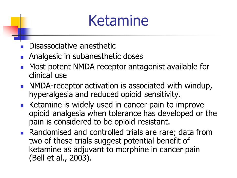 Ketamine Disassociative anesthetic Analgesic in subanesthetic doses