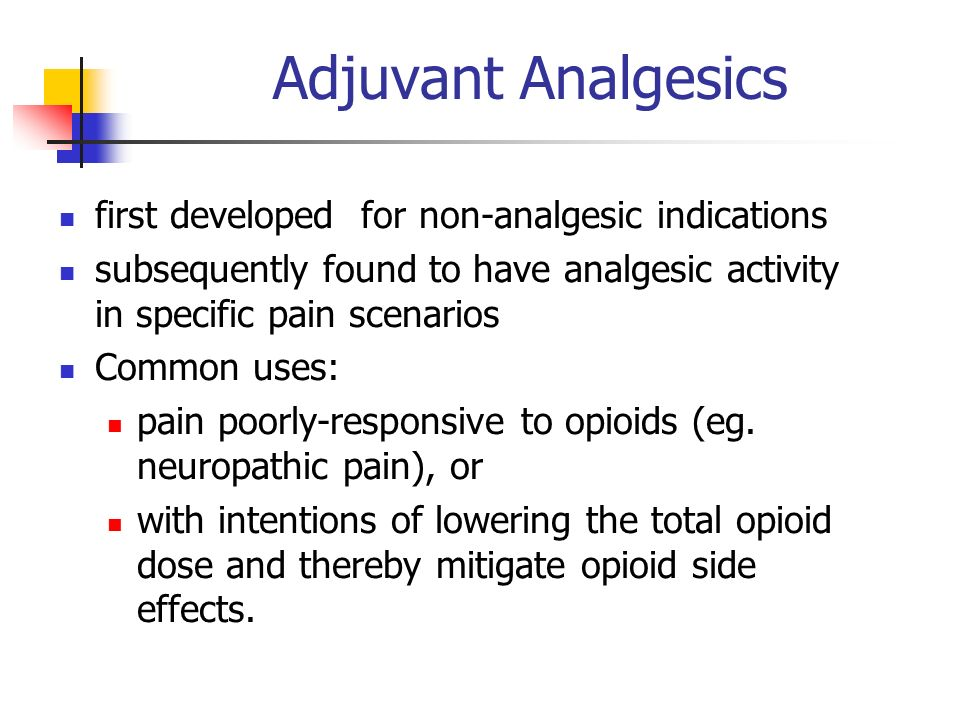 Adjuvant Analgesics first developed for non-analgesic indications