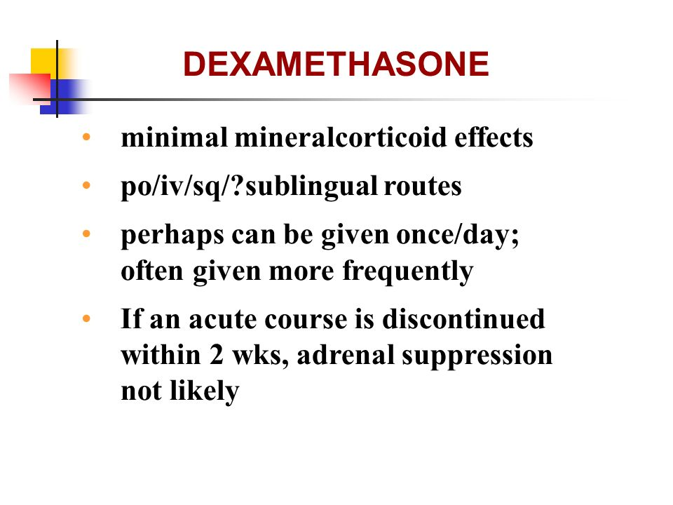 DEXAMETHASONE minimal mineralcorticoid effects