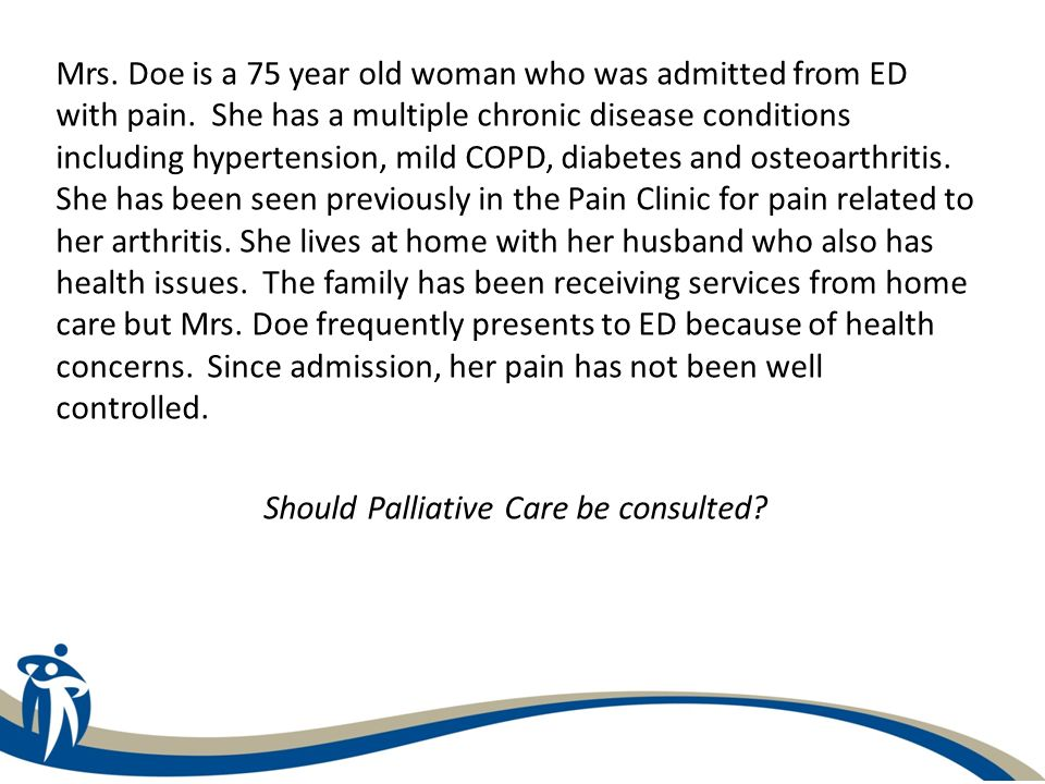 Mrs. Doe is a 75 year old woman who was admitted from ED with pain