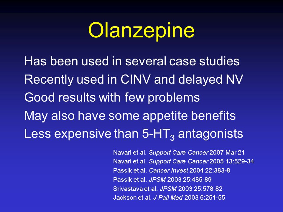 Olanzepine Has been used in several case studies