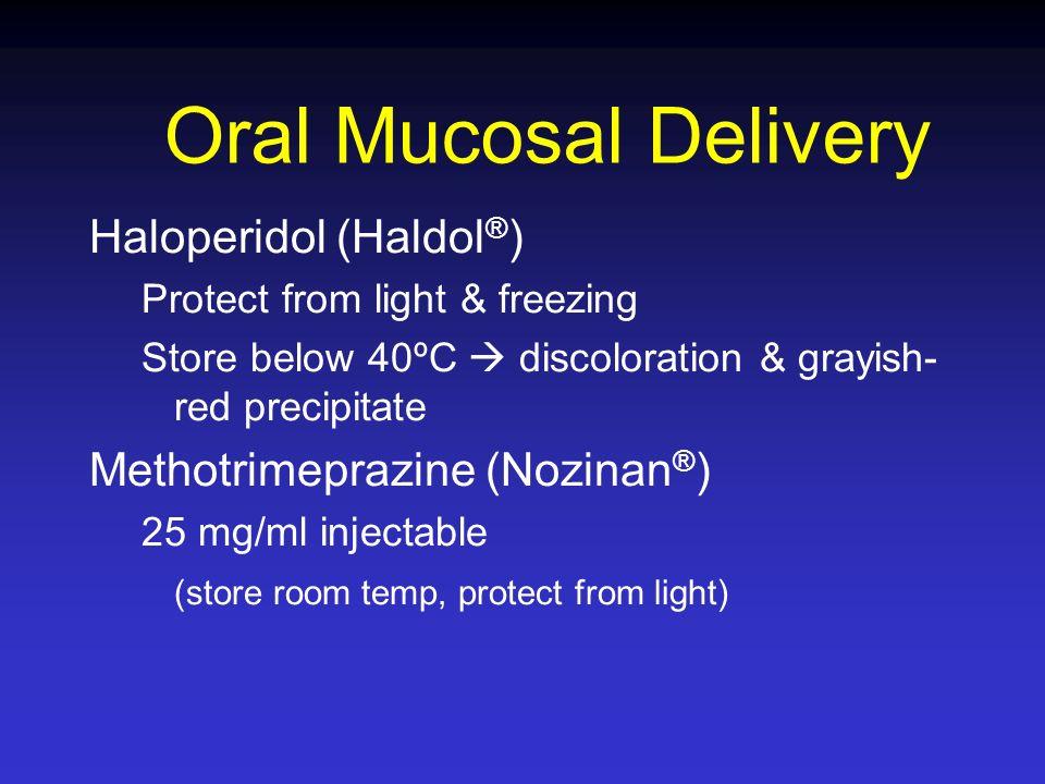 Oral Mucosal Delivery Haloperidol (Haldol®)