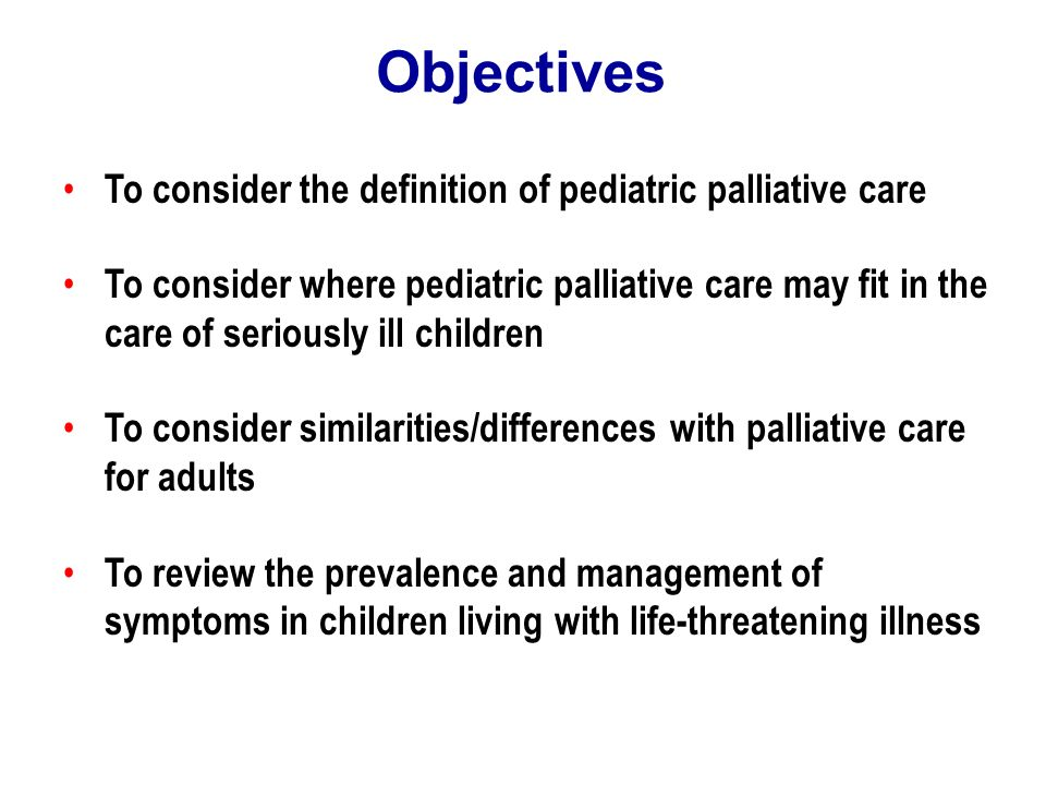 Objectives To consider the definition of pediatric palliative care